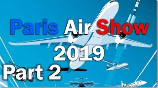 Paris Air Show 2019. Part 2. Boeing vs Airbus, Chinese and aviation museum