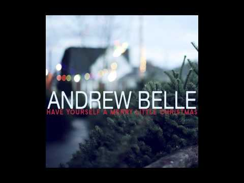 Andrew Belle - Have Yourself A Merry Little Christmas