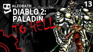 Diablo 2: To Hell! [13]: Old Men Getting Baked [ Paladin   Gameplay   RPG ]