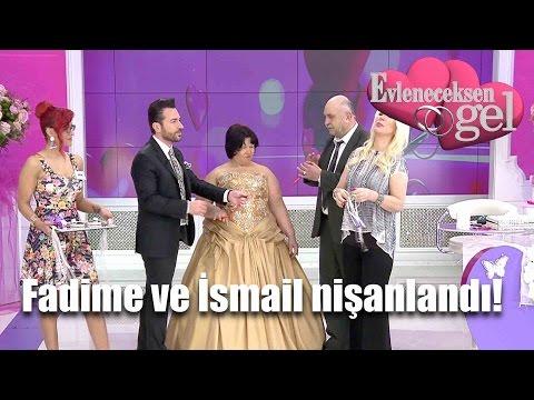 Evleneceksen Gel - Fadime ve İsmail Nişanlandı!
