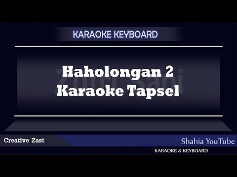 HAHOLONGAN 2 Tapsel Karaoke