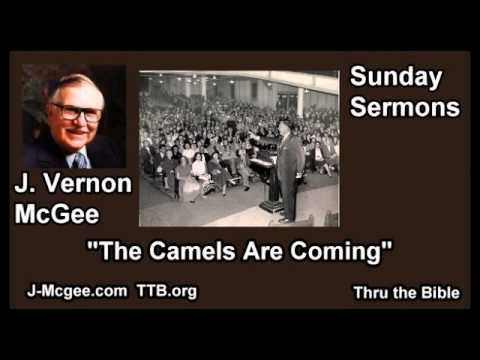 The Camels Are Coming - J Vernon McGee - FULL Sunday Sermons
