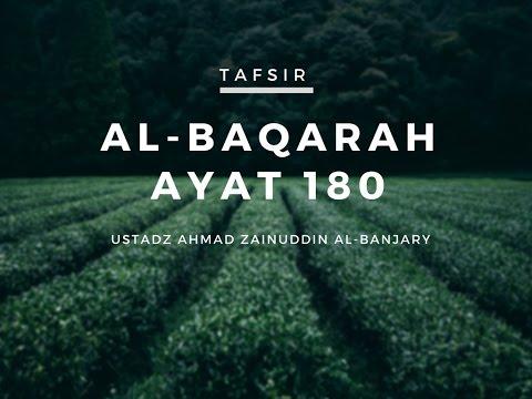 Tafsir Surah Al Baqarah Ayat 180 - Ustadz Ahmad Zainuddin, Lc