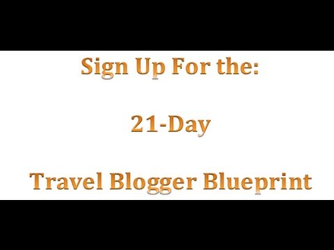 How to Blog - Setup a Blog: 21-Day Travel Blogger Blueprint