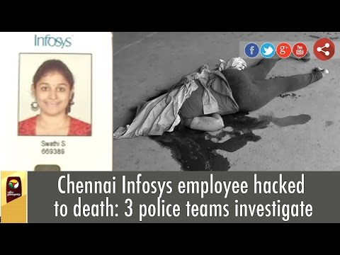 Chennai Infosys employee hacked to death: Three police teams investigate