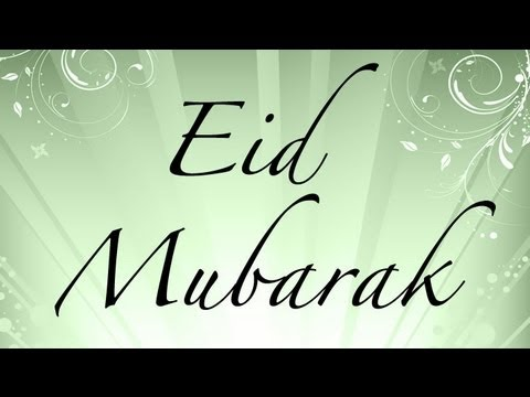 Eid Mubarak 2013 From All Over The World - Muslim Media للمزيد