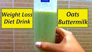 Weight Loss Diet Drink  / Oats Buttermilk