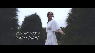 Kelleigh Bannen O Holy Night