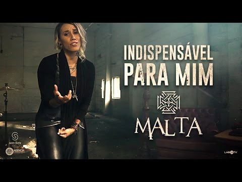 Malta - Indispensável para Mim - Clipe Oficial (Álbum Indestrutível)