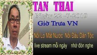 Tan Thai Truc Tiep   Ngày 22/7/2019 (Trưa  vn