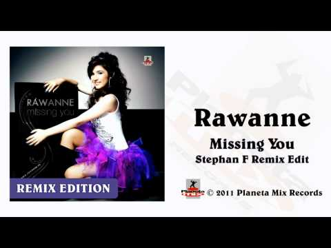Rawanne - Missing You - (Stephan F Remix Edit)