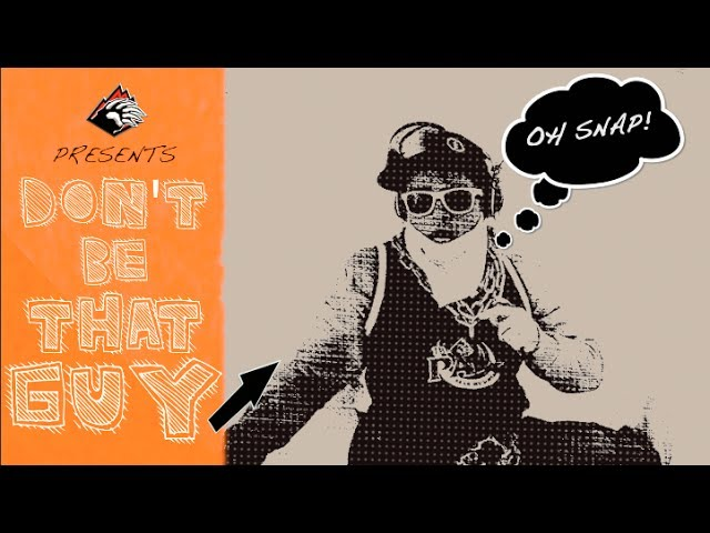 "Don't Be That Guy: Episode 2 ""Start Small & Take It Easy"""