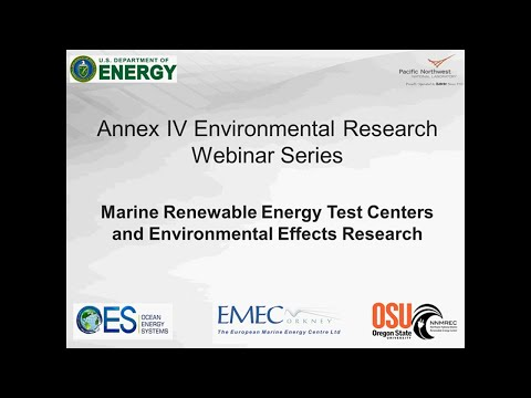 Annex IV Webinar #6: Marine Renewable Energy Test Centers and Environmental Effects Research