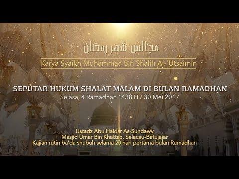 Ustadz Abu Haidar As Sundawy : SHALAT MALAM DI BULAN RAMADHAN || Majelis Bulan Ramadhan #4