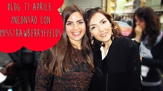 INCONTRO CON MISSTRAWBERRYFIELDS - Vlog 11 aprile 2015