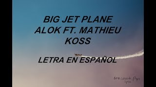 download musica Big Jet Plane- Alok ft Mathieu Koss Letra en Español