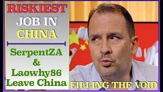 SerpentZA Laowhy86 leave a void in China vlogging - PLUS One of the RISKIEST jobs in CHINA