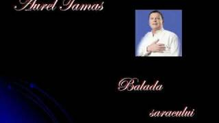 Aurel Tamas - Balada saracului