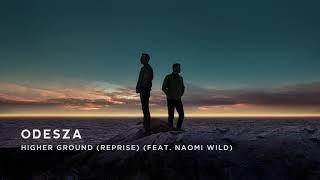 Odesza Higher Ground Reprise Feat Naomi Wild