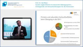Soziale Ungleichheiten im deutschen Bildungssystem - Prof. Dr. Kai Maaz
