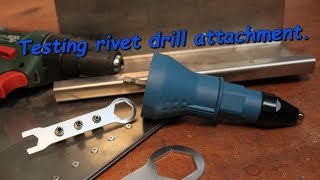 Testing rivet drill attachment.