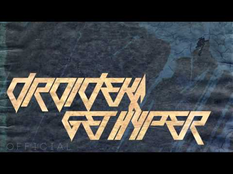 Droideka - Get Hyper [OFFICIAL REMASTERED VERSION]