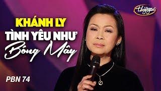 Khánh Ly - Tình Yêu Như Bóng Mây (Song Ngọc) PBN 74