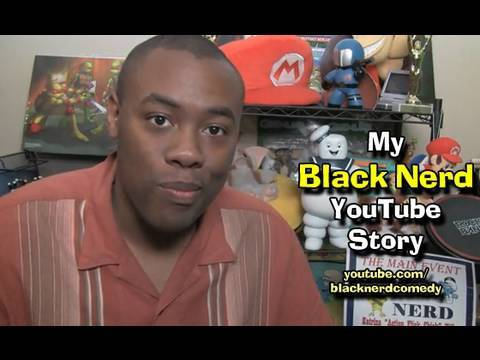 Black Nerd Comedy - MY BLACK NERD YOUTUBE STORY : Black Nerd Comedy