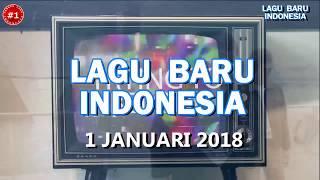 Download Lagu LAGU BARU INDONESIA   (1 Januari 2018) Gratis STAFABAND