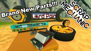 Brand New Parts! ( Scrap Mechanic Mods Gameplay )