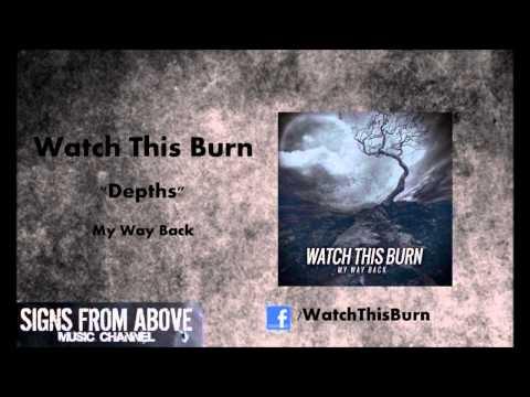 Watch This Burn - Depths