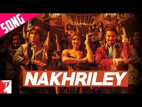 Nakhriley - Song - Kill Dil