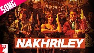 Nakhriley Song | Kill Dil | Ranveer Singh | Ali | Parineeti | Shankar Mahadevan | Mahalakshmi Iyer