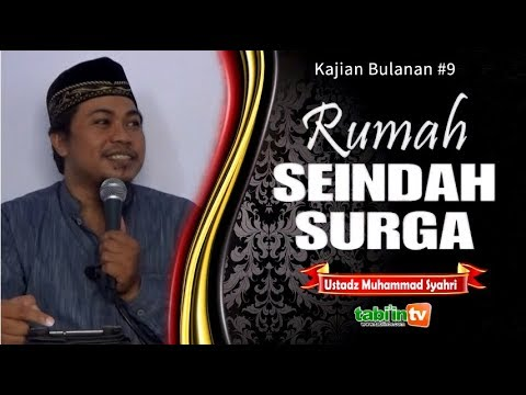 Rumah Seindah Surga - Ustadz Muhammad Syahri