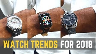 6 POPULAR Watch Trends for 2018