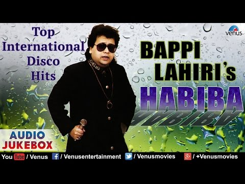 Habiba : Bappi Lahiri - Top International Disco Hits ~ Pop Album Songs    Audio Jukebox
