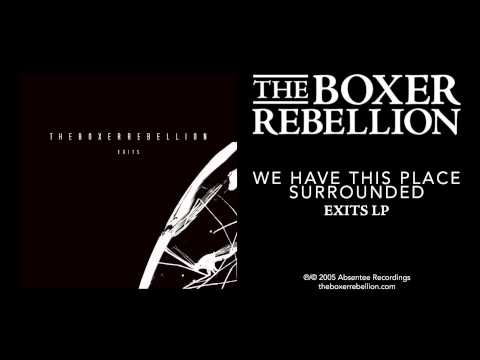 The Boxer Rebellion - We Have This Place Surrounded