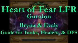 Heart of Fear LFR Garalon Guide [Bryna & Evaly]