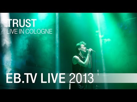 Trust live in Cologne (2013)