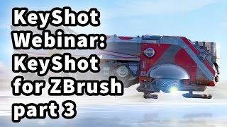 KeyShot Webinar 39: KeyShot for ZBrush part 3