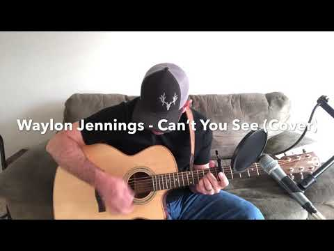 Waylon Jennings - Can't You See (Cover by Clayton Smalley)