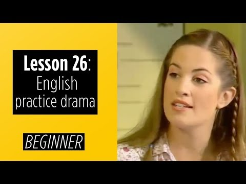 Beginner Level Lesson 26 English Practice Drama