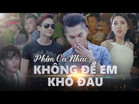 Phim Ca Nhạc | Không Để Em Khổ Đau - Du Thiên | Official Full MV | du thiên