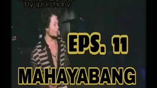 MAHAYABANG EPISODE 11 (PARODI FILM BERKELANA)