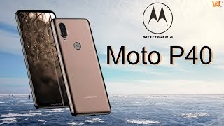 MOTOROLA P40 Official Look, Release Date, Price, Specifications, Trailer, Launch, Features, Camera