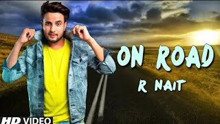 On Road : R Nait (BAssBoosted ) Gurlez Akhtar | Latest Punjabi Songs 2019