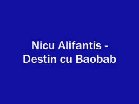 Nicu Alifantis - Destin Cu Baobab