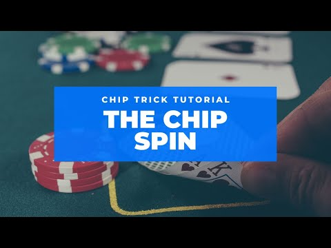 Poker Chip Tricks - The Chip Spin