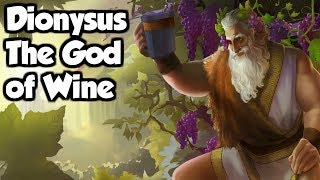 Dionysus The God of Wine, Festivity and Pleasure - (Greek Mythology Explained)