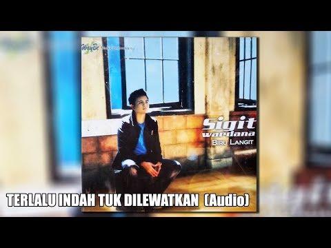 download lagu SIGIT WARDANA - Terlalu Indah Tuk Dilewatkan (audio) gratis